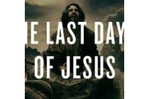 last days of jesus 1