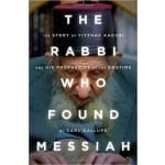 The Rabbi Who Found Messiah The Story of Yitzhak Kaduri and His Prophecies of the Endtime