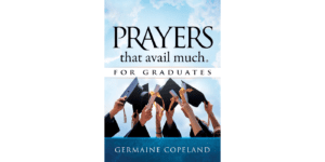 Prayers That Avail Much for Graduates book cover - by Germain Copeland