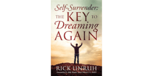 Self Surrender: The Key to Dreaming Again by Rick Unruh - book cover