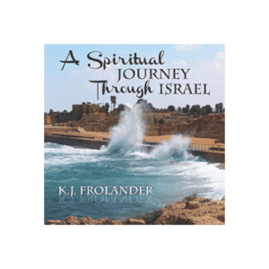 A Spiritual Journey Through Israel