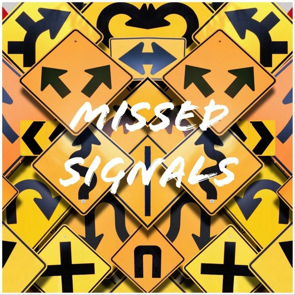 Missed Signals2
