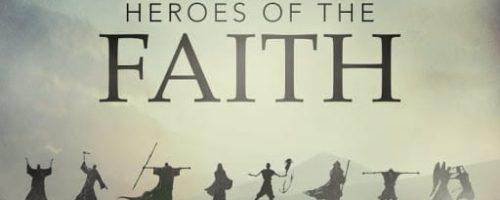 Heroes of the Faith 02252021