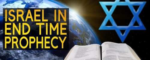 Israel in End Time Prophecy
